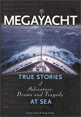 9780970313508: Megayacht : True Stories of Adventure, Drama and Tragedy at Sea
