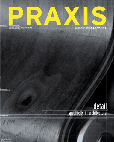 9780970314017: Praxis: Journal of Writing and Building, Issue 1