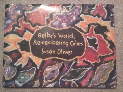 Gelbo's World: Remembering Colors: Oliver, Susan