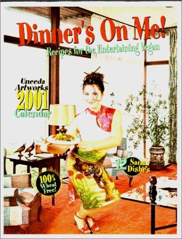 9780970324603: Dinner's on Me! Recipes for the Entertaining Vegan