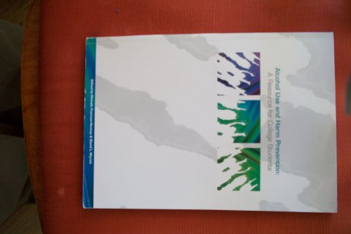 9780970328021: alcohol use and harm prevention: a resource for college students