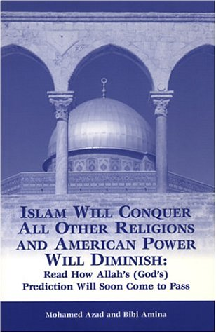 9780970330321: Islam Will Conquer All Other Religions & American Power Will Diminish: Read How Allah (God'S) Prediction Will Soon Come to Pass