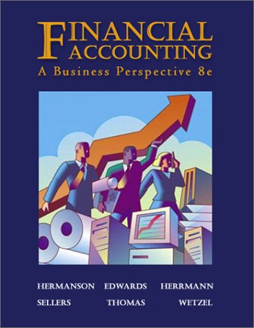 Financial Accounting: A Business Perspective (8th Edition): Roger H. Hermanson,
