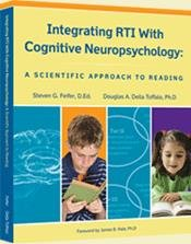 Integrating RTI with Cognitive Neuropsychology A Scientific