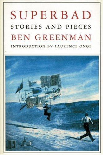 Superbad : stories & pieces.: Greenman, Ben.