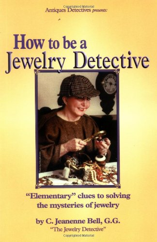 9780970337801: How to be a Jewelry Detective (Antiques detectives)