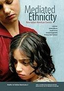 9780970340368: Mediated Ethnicity: New Italian-American Cinema (Studies in Italian Americana)