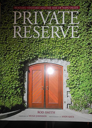 9780970341402: Private reserve: Beaulieu Vineyard and the rise of Napa Valley
