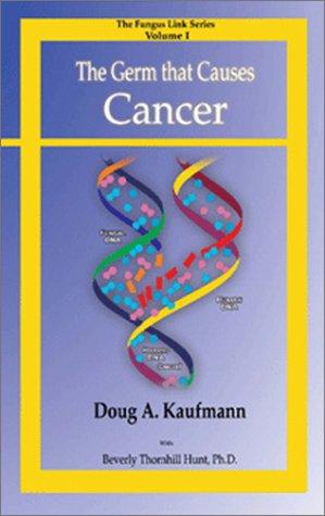 The Germ that Causes Cancer: Doug A. Kaufmann