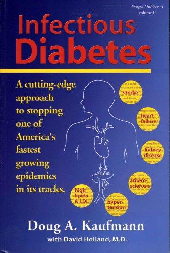 Infectious Diabetes : A Cutting-Edge Approach to: Doug A. Kaufmann