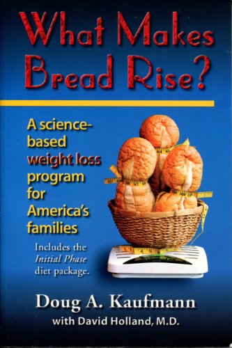 What Makes Bread Rise: A Scientific Weight Loss Program for America's Families (0970341830) by [???]