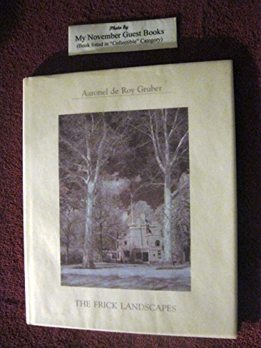 9780970342546: The Frick Landscapes; Aaronel de Roy Gruber