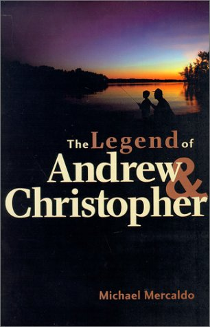 9780970347909: Legend of Andrew and Christopher