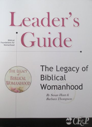 9780970354198: The Legacy of Biblical Womanhood Leader's Guide