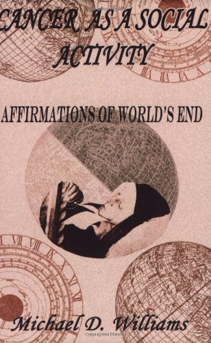 9780970354419: Cancer as a Social Activity: Affirmations of World's End