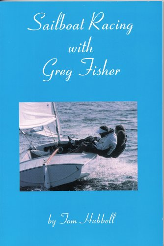 9780970357106: Sailboat Racing with Greg Fisher
