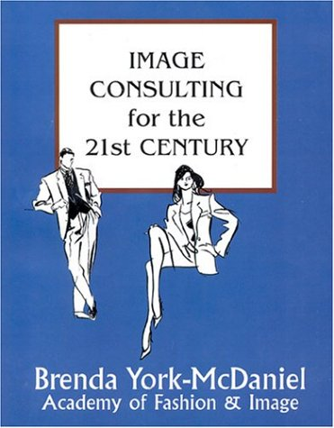 Image Consulting in the 21st Century: York-McDaniel, Brenda
