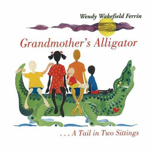 Grandmother's Alligator. A Tail in Two Sittings/ Burukenge Wa Nyanya . Mkia Wa Vikao ...