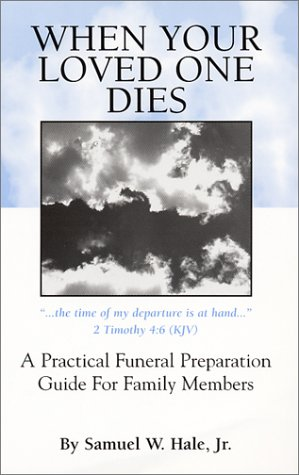 9780970363800: When Your Loved One Dies : A Practical Funeral Preparation Guide for Family Members