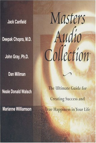 Masters Audio Collection: Success and True Happiness in Your Life: Canfield, Jack, Chopra, Deepak, ...