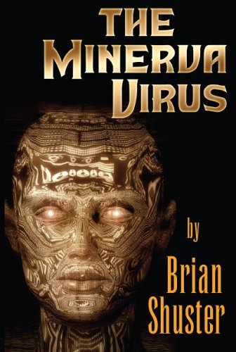 The Minerva Virus [Hardcover] by Shuster, Brian: Brian Shuster