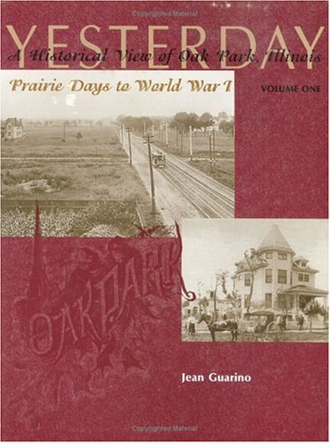Yesterday: A historical view of Oak Park,: Guarino, Jean