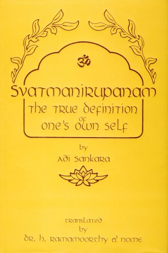 Svatmanirupanam: The True Definition of One's Own Self: Adi Sankara