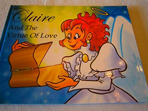 Claire and the Virtue of Loveh: Joanne C. Schneider