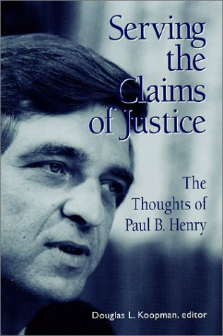 9780970369345: Serving the Claims of Justice : The Thoughts of Paul B. Henry