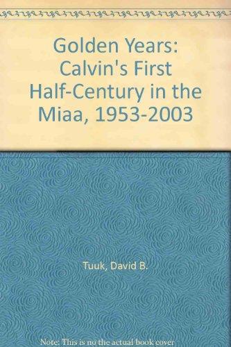 Golden Years: Calvin's First Half-Century in the MIAA, 1953-2003