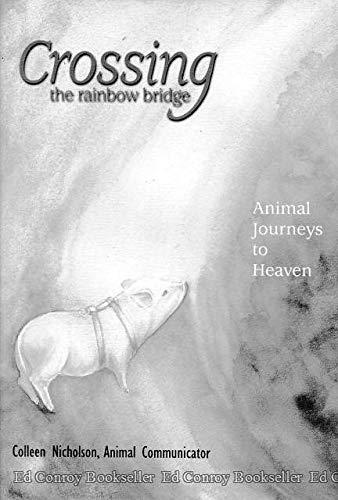 9780970375247: Crossing the Rainbow Bridge: Animal Journeys to Heaven