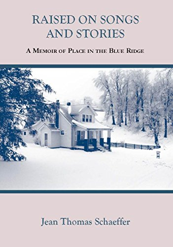 9780970375834: RAISED ON SONGS AND STORIES A Memoir of Place in the Blue Ridge