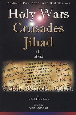 9780970376640: Holy Wars Crusades Jihad: In the Torah, the Gospels & the Quran