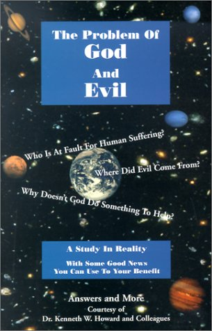 9780970377739: The Problem of God and Evil: A Study in Reality with Some Good News You Can Use to Your Benefit (Answers and More)