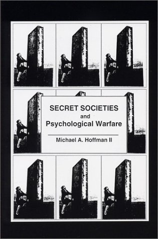 Secret Societies and Psychological Warfare: Michael A. Hoffman