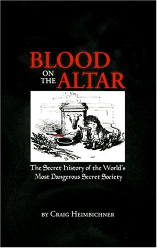 9780970378439: Blood on the Altar: The Secret History of the World's Most Dangerous Secret Society