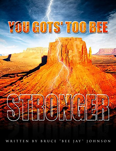 9780970378835: You Gots' Too Bee Stronger