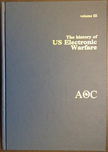 9780970379405: The History of US Electronic Warfare. Volume III: Rolling Thunder Through Allied Force, 1964 to 2000