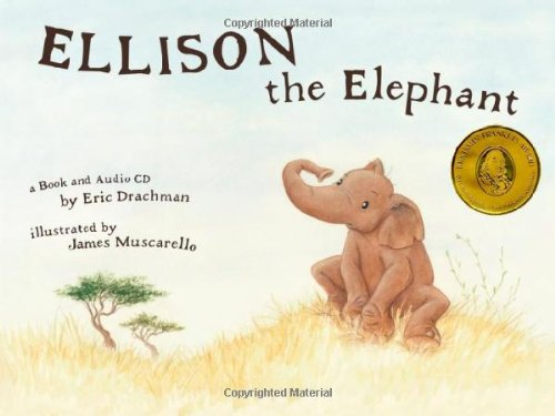 Ellison the Elephant (with Audio CD): Drachman, Eric