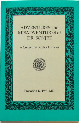 9780970382016: Adventures and Misadventures of Dr. Sonjee: a Collection of Short Stories