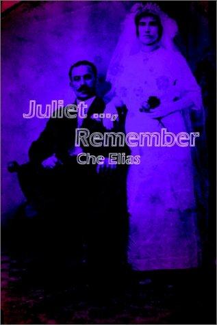 Juliet ., Remember: Elias, Che