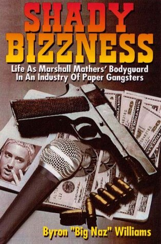 9780970388100: Shady Bizzness: Life as Marshall Mathers' Body guard in an Industry of Paper Gangsters