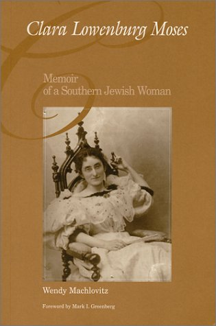 9780970388506: Clara Lowenburg Moses : Memoir of a Southern Jewish Woman