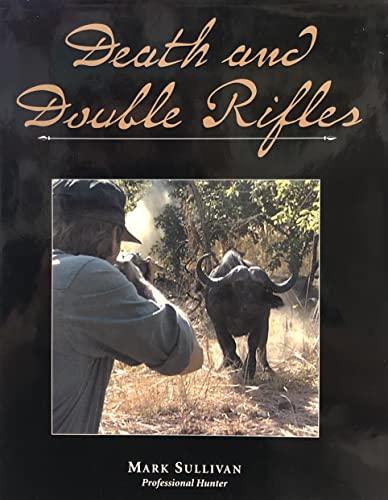 Death and Double Rifles: Sullivan, Mark and Hart, Douglas (Editor)