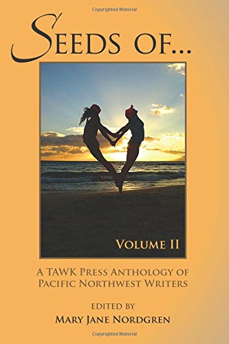 9780970389640: SEEDS OF...Volume II: Anthology of Pacific NW Writers (Volume 2)