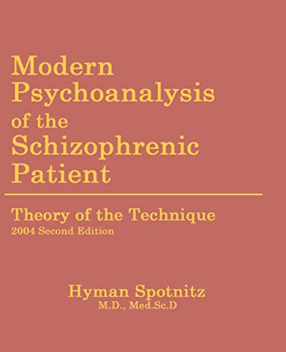 9780970392367: Modern Psychoanalysis of the Schizophrenic Patient: Theory of the Technique