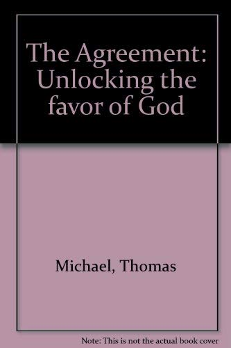 The Agreement: Unlocking the favor of God: Michael, Thomas
