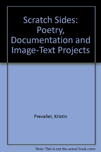 9780970395238: Scratch Sides: Poetry, Documentation, and Image-Text Projects