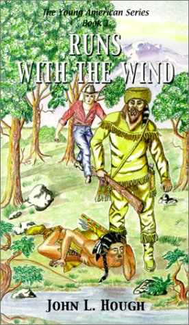 Runs with the Wind (Young Americans (Renegade)): John L. Hough