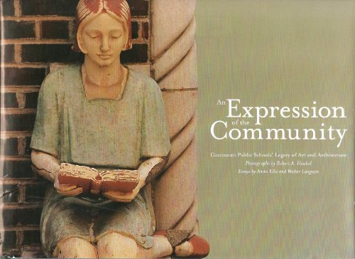 9780970406101: An Expression of the Community: Cincinnati Public Schools' Legacy of Art and Architecture